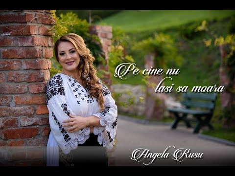 Angela Rusu - Pe cine nu lasi sa moara (official video)
