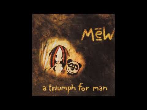 Mew - A Triumph For Man [Full Album]