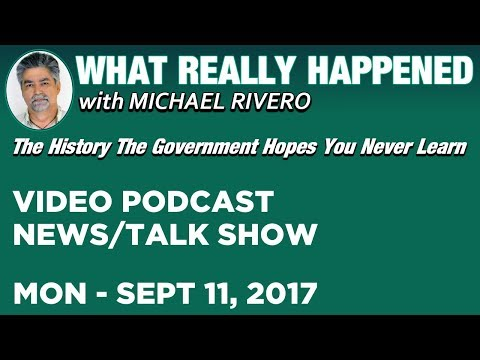 LIVE ► What Really Happened • Michael Rivero • Monday 9/11/17 • Today's News Talk Show