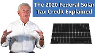 The 2020 Federal Solar Tax Credit Explained
