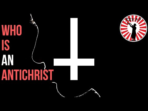 Who Is AN Antichrist? The Characteristics Of Antichrist Followers.