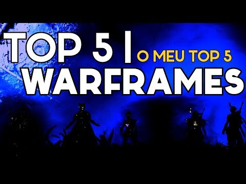 TOP 5 WARFRAMES | [Meu Top 5: 2018] WARFRAME thumbnail
