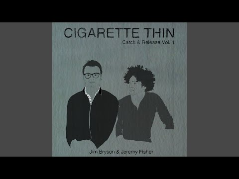 Cigarette Thin (The Age Of Asparagus)
