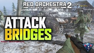 THE ATTACK ON BRIDGES! | Red Orchestra 2 Gameplay