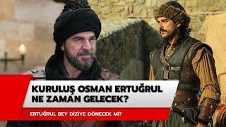 Engin Altan Açıkladı!   Ertuğrul Bey Kuruluş Osman'a gelecek mi?