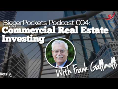Commercial Real Estate Investing With Frank Gallinelli | BP Podcast 04