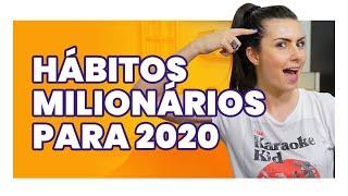 12 HÁBITOS DAS MENTES MILIONÁRIAS PRA SEGUIR EM 2020. Tente fazer isso!