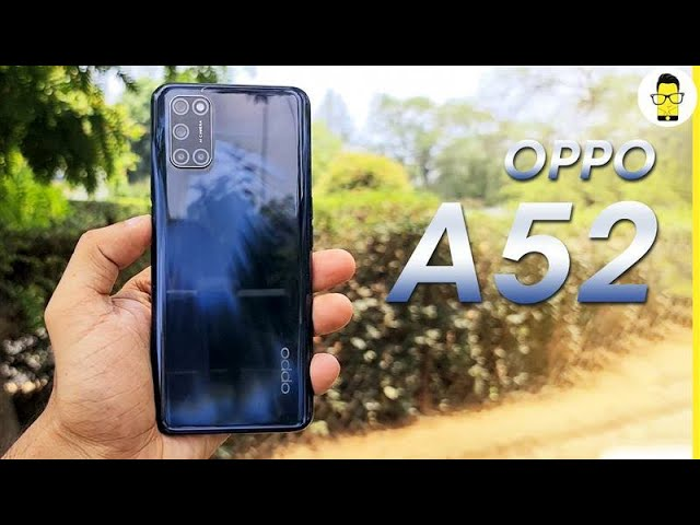 OPPO A52 overview - a compelling mid-ranger for the masses