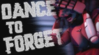 Download [SFM FNaF] Dance to Forget : Song by TryhardNinja Mp3 and Videos