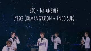 EXO - My Answer [Lyrics Romanization + Indo Sub]
