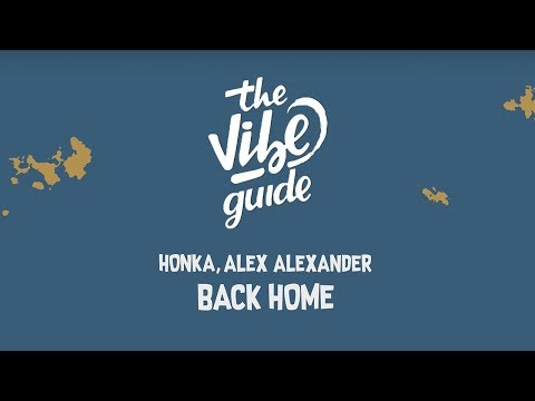 HONKA, Alex Alexander - Back Home (Lyrics / Lyric Video)