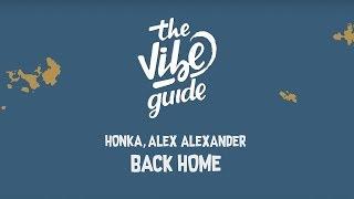 HONKA, Alex Alexander - Back Home (Lyric Video)