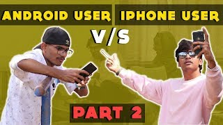 Android - iPhone User Vs Android User | Part 2 | Team Lemme Think
