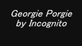 Georgie Porgie by Incognito