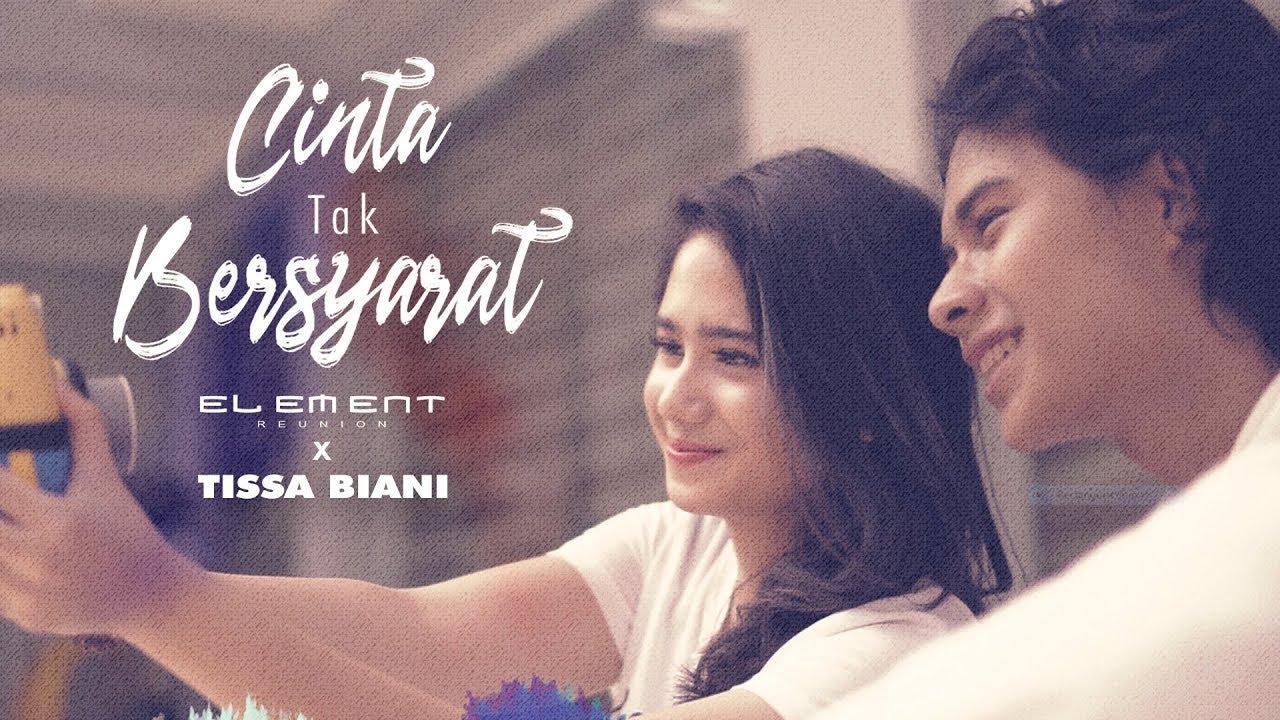 Download Element Reunion x Tissa Biani - Cinta Tak Bersyarat (Official Music Video)