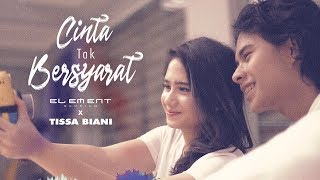 Download lagu Element Reunion x Tissa Biani - Cinta Tak Bersyarat (Official Music Video)
