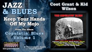 Coot Grant & Kid Wilson - Keep Your Hands Off My Mojo