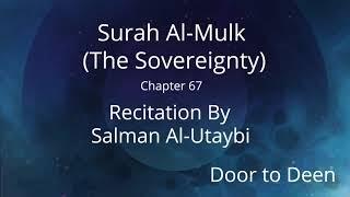 Surah Al Mulk The Sovereignty Salman Al Utaybi Quran Recitation