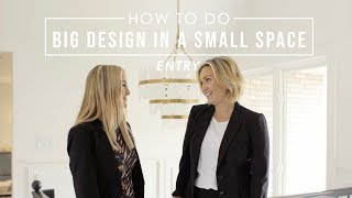 How To Do Big Design In A Small Space | Part 1 The Entry
