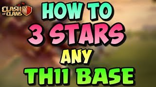 How To 3 STARS Any TH11 War Base Easily | BEST WAR ATTACKS | Clash Of Clans