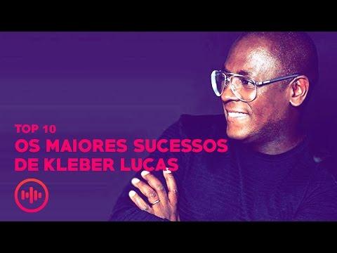 [2017]  Os Maiores Sucessos de Kleber Lucas - TOP 10 - Mais Tocadas