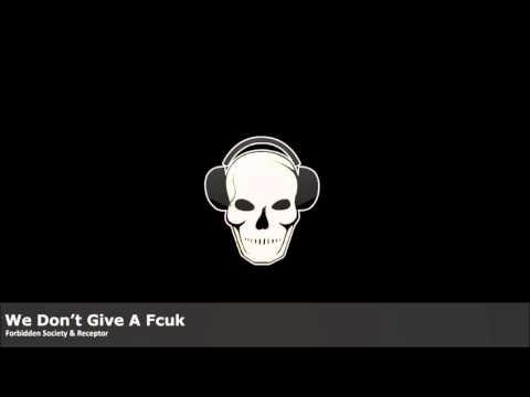 Forbidden Society & Receptor - We Don't Give a Fcuk