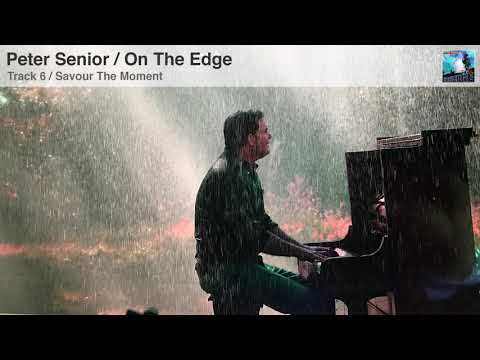Peter Senior / On The Edge | Track 6 / Savour The Moment