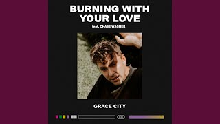 Play Burning With Your Love (feat. Chase Wagner) (Live)