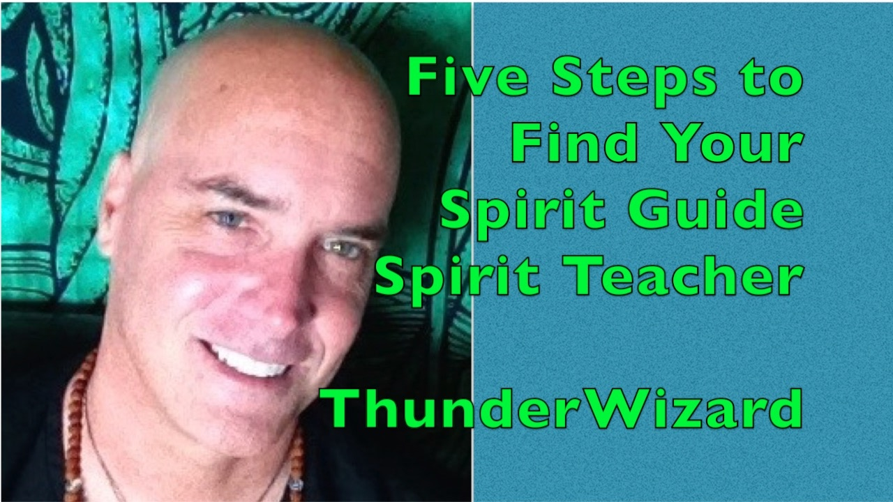 Five Steps to Meet Your Spirit Guide - Spirit Teacher - Shamanic Journey