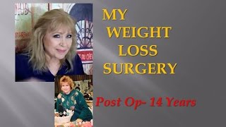 My Weight Loss Surgery Story ...  14 Years Post Op!
