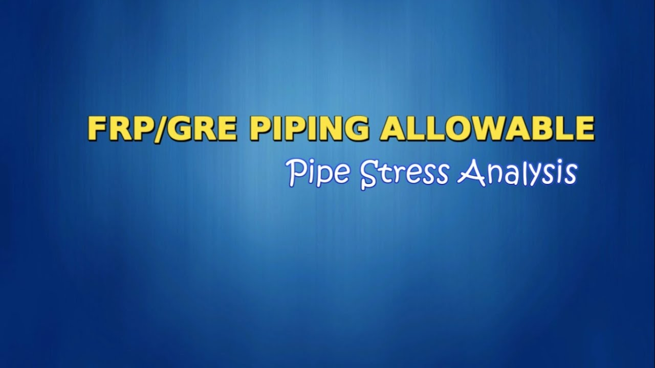 Pipe Stress Analysis : FRP/GRE Piping Allowable