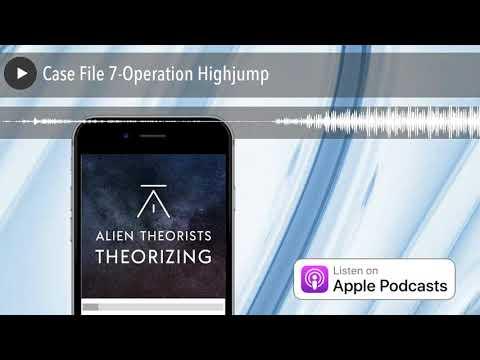 Case File 7-Operation Highjump
