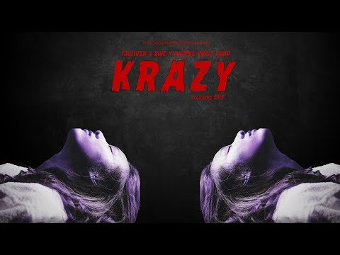 TOULIVER x BINZ x ANDREE RIGHT HAND - KRAZY ( Ft. EVY ) [ OFFICIAL AUDIO ]