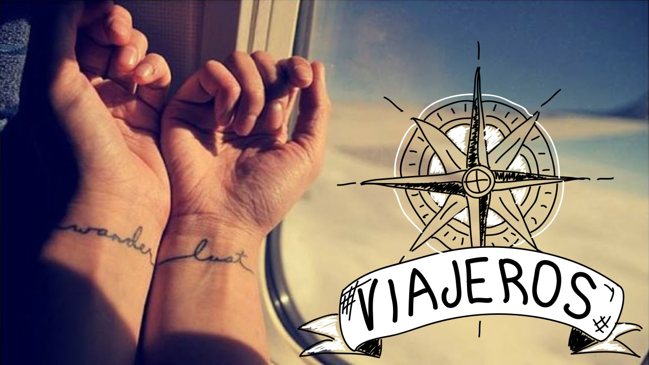 Tatuajes Para Viajeras Y Viajeros Youtube
