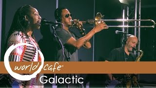 "Galactic - ""Right On"" (Recorded Live for World Cafe)"