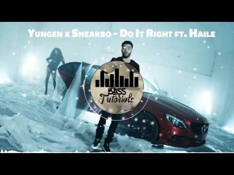 Yungen x Sneakbo - Do It Right ft. Haile [BASS BOOSTED]