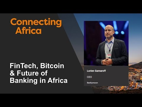 FinTech, Bitcoin & the Future of Banking in Africa