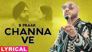 Channa Ve (Lyrical)   Sufna   B Praak   Jaani   Ammy Virk   Tania   Latest Punjabi Songs 2020
