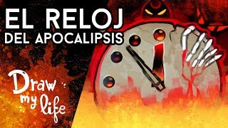 ¿CONOCES EL RELOJ DEL APOCALIPSIS? - Draw My Life