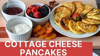 How to make Healthy Cottage Cheese /  High Protein Pancakes | Сырники