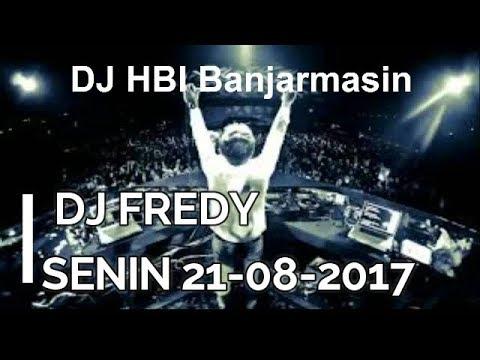 DJ FREDY SENIN 21-08-2017, MANTAP BANAR SANAK AEEEEE KARASI TARUSSSSS !!!!