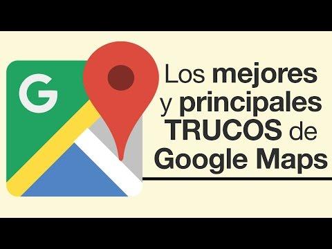 🔵 Los principales trucos de Google Maps que deberías saber