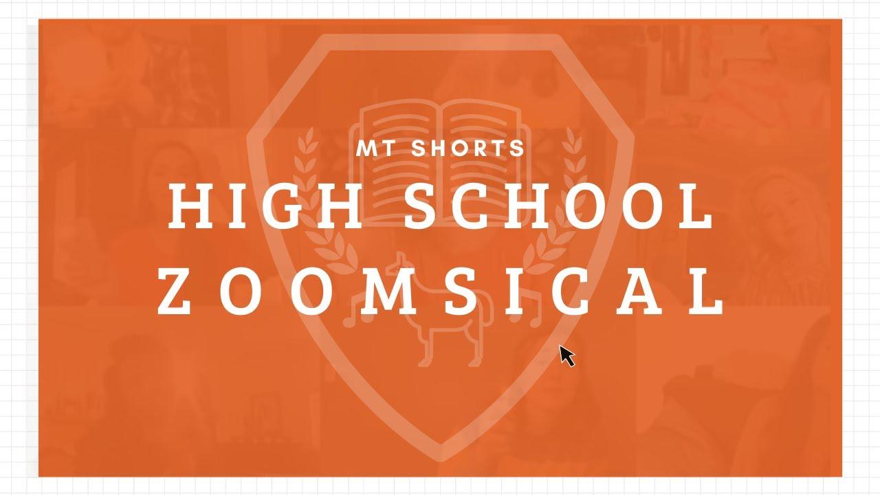 "MT Shorts Presents  ""HIGH SCHOOL ZOOMSICAL"""