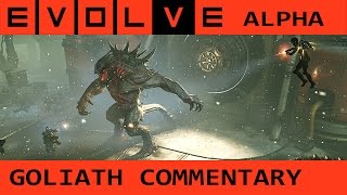 EVOLVE Alpha: Monster (Goliath) Gameplay Commentary & Tips for Hunting the Hunters