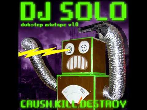 DJ Solo - Crush, Kill, Destroy