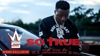 "Troy Ave ""So True"" (WSHH Exclusive - Official Music Video)"