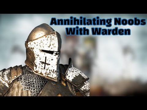 Annihilating Noobs As Warden | For Honor |