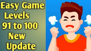 Easy Game Level 91 To 100 walkthrough New Update