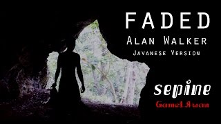 Video Alan Walker - Faded Javanese version (Sepine) download MP3, 3GP, MP4, WEBM, AVI, FLV Agustus 2017