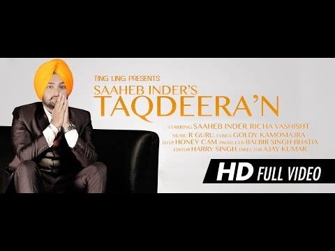 Taqdeeran - Saaheb Inder || R Guru || TingLing || Official Video HD || Latest Punjabi Song 2014